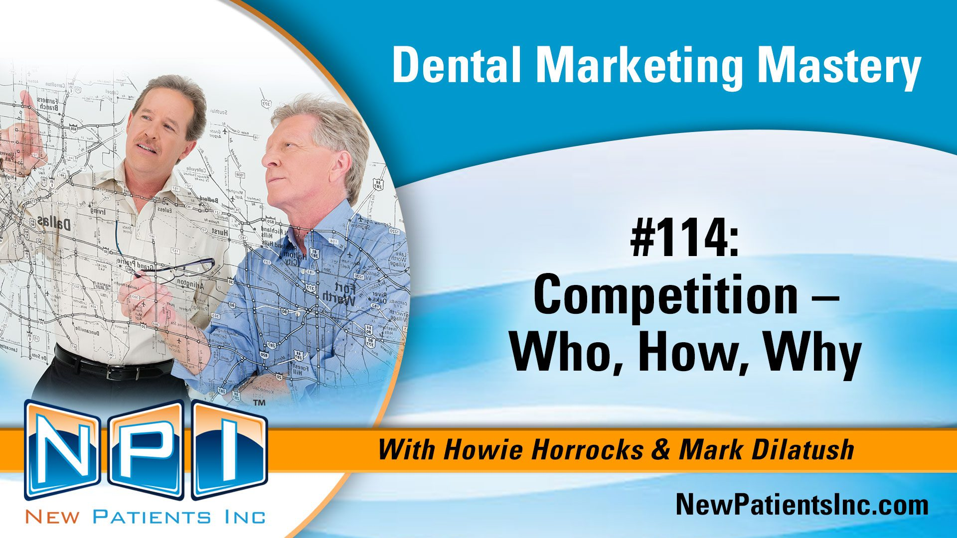Dental Practice Competition – Who, How, Why?